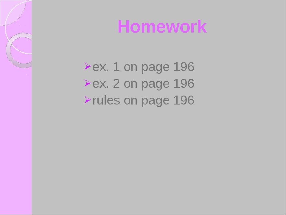 Homework ex. 1 on page 196 ex. 2 on page 196 rules on page 196