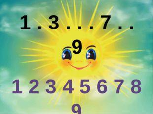 1 . 3 . . . 7 . .9 1 2 3 4 5 6 7 8 9