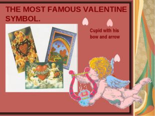THE MOST FAMOUS VALENTINE SYMBOL. Cupid with his bow and arrow