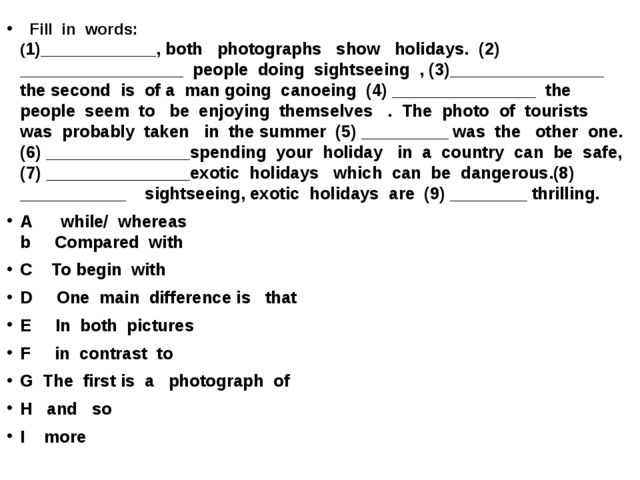 Fill in words: (1)____________, both photographs show holidays. (2) ________...