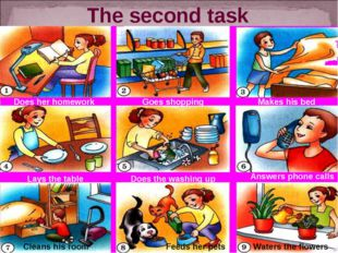 The second task Does her homework Goes shopping Makes his bed Lays the table
