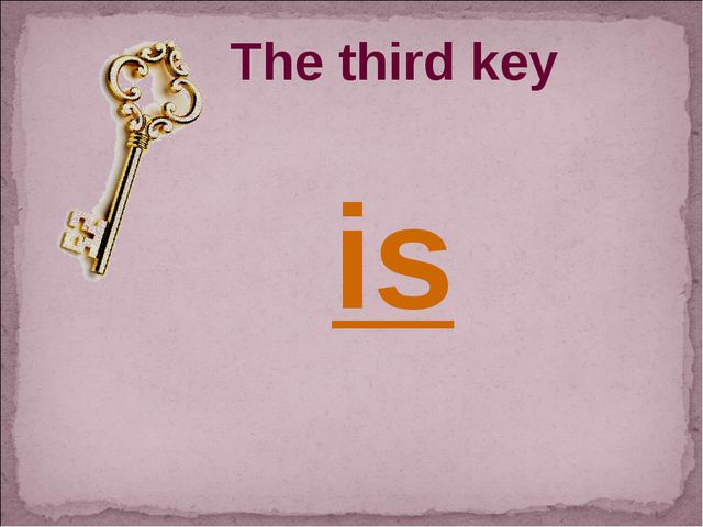The third key is