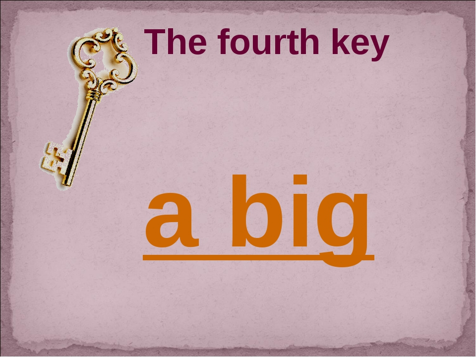 The fourth key a big