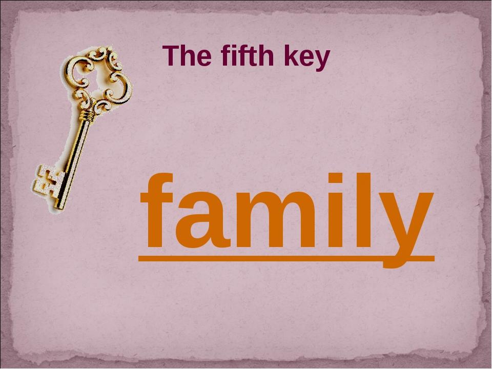 The fifth key family