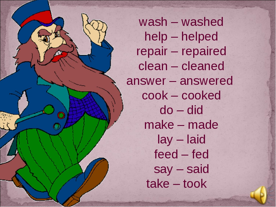 wash – washed help – helped repair – repaired clean – cleaned answer – answer...