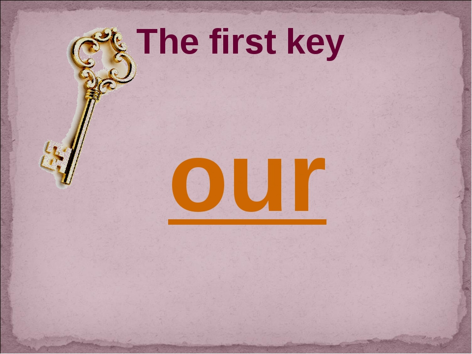 The first key our
