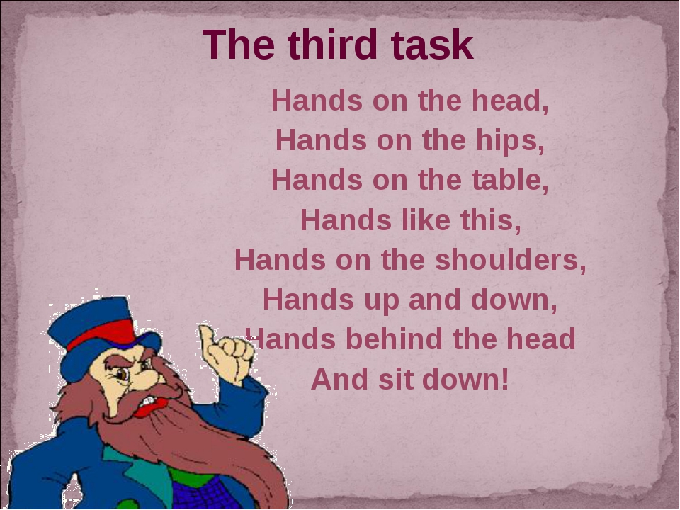 The third task Hands on the head, Hands on the hips, Hands on the table, Hand...