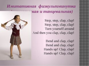 Step, step, clap, clap! 	 Step, step, clap, clap! 	 Turn yourself around