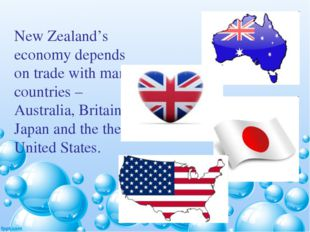 New Zealand's economy depends on trade with many countries – Australia, Brita
