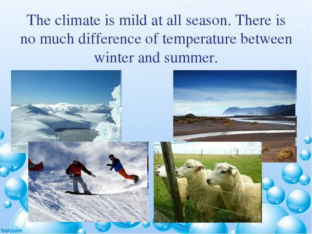 The climate is mild at all season. There is no much difference of temperature...