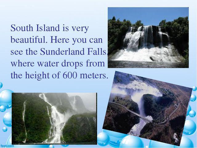 South Island is very beautiful. Here you can see the Sunderland Falls, where...