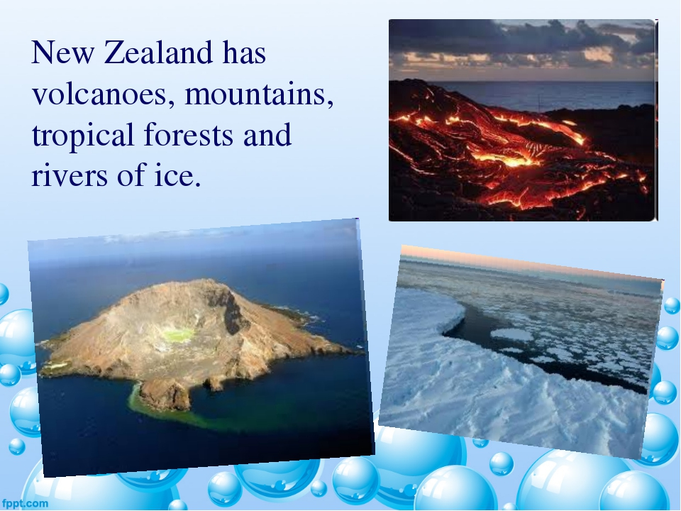New Zealand has volcanoes, mountains, tropical forests and rivers of ice.