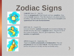 Zodiac Signs CANCER (June 22 – July 22) They are преданный to their friends a