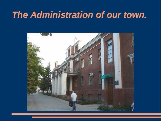 The Administration of our town.