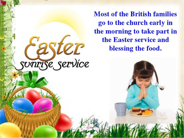Most of the British families go to the church early in the morning to take pa...
