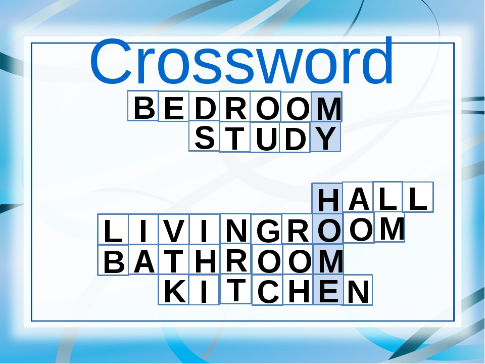 Crossword B E D R O O M Y S T U D L M O N L A H I K T C H E I G R O N A M I...
