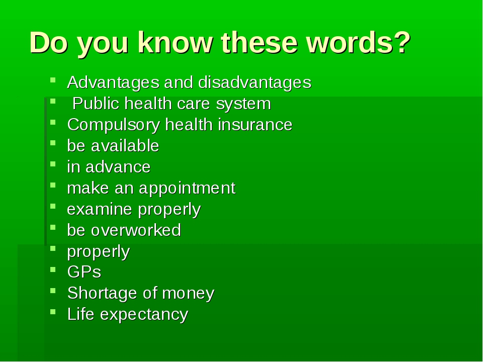 Do you know these words? Advantages and disadvantages Public health care syst...