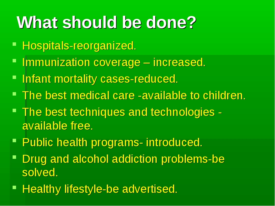 What should be done? Hospitals-reorganized. Immunization coverage – increased...