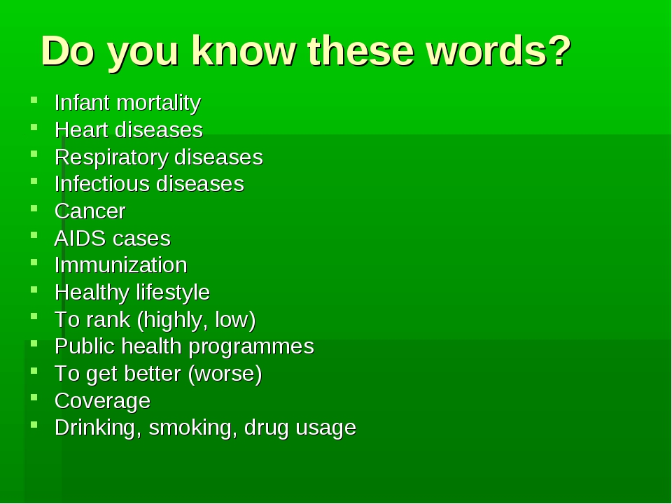 Do you know these words? Infant mortality Heart diseases Respiratory diseases...