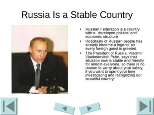 Russia Is a Stable Country Russian Federation is a country with a developed p