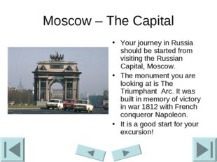 Moscow – The Capital Your journey in Russia should be started from visiting t