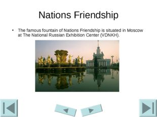 Nations Friendship The famous fountain of Nations Friendship is situated in M