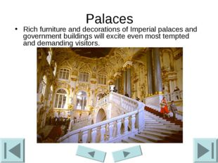 Palaces Rich furniture and decorations of Imperial palaces and government bui