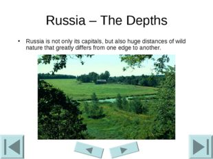 Russia – The Depths Russia is not only its capitals, but also huge distances