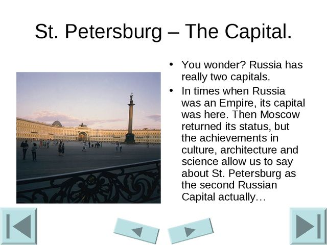 St. Petersburg – The Capital. You wonder? Russia has really two capitals. In...