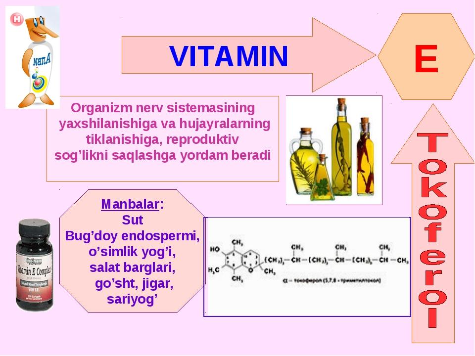 VITAMIN E Organizm nerv sistemasining yaxshilanishiga va hujayralarning tikla...