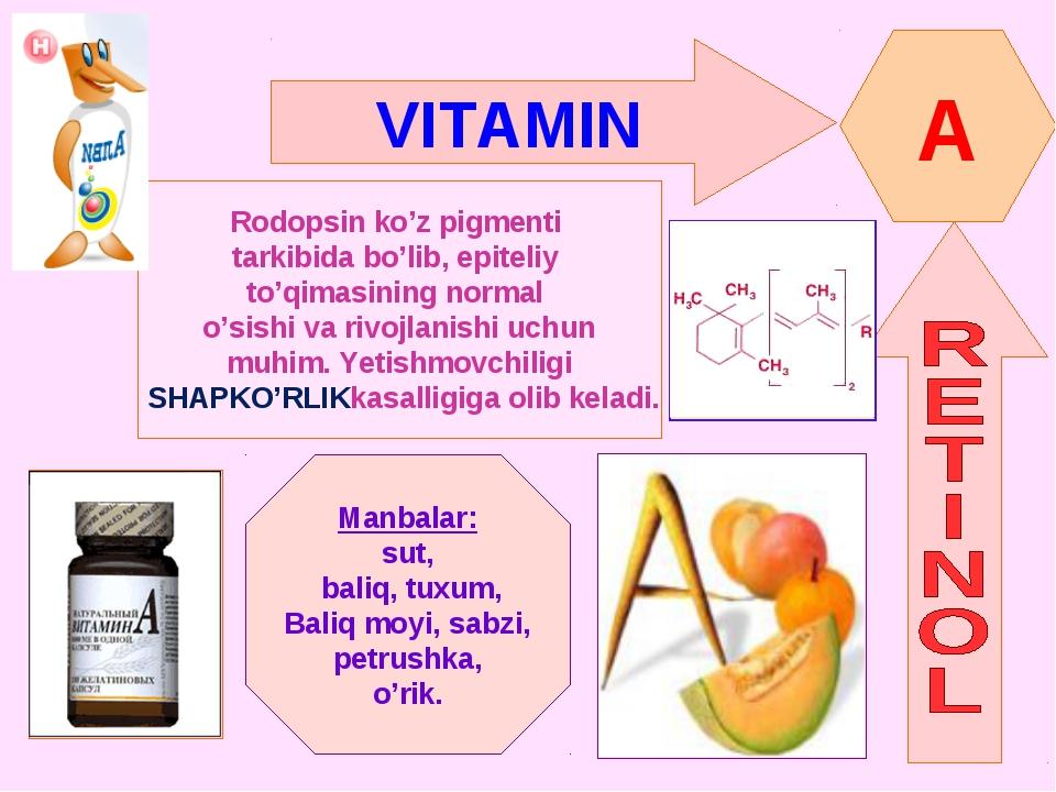 VITAMIN A Rodopsin ko'z pigmenti tarkibida bo'lib, epiteliy to'qimasining nor...
