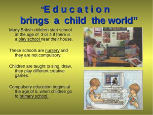 """E d u c a t i o n brings a child the world"" Many British children start scho"