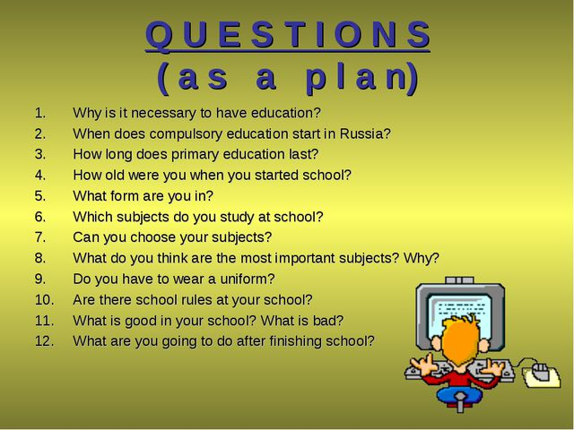 Q U E S T I O N S ( a s a p l a n) Why is it necessary to have education? Whe...