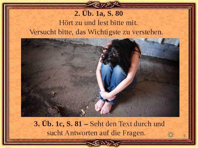 2. Üb. 1а, S. 80 Hört zu und lest bitte mit. Versucht bitte, das Wichtigste z...