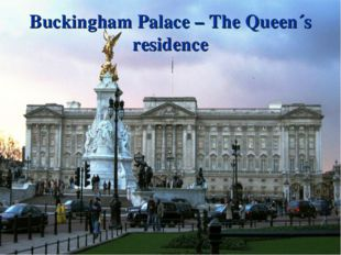 Buckingham Palace – The Queen´s residence