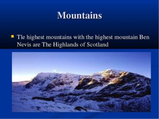 Mountains Tle highest mountains with the highest mountain Ben Nevis are The H