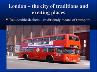 London – the city of traditions and exciting places Red double-deckers – trad