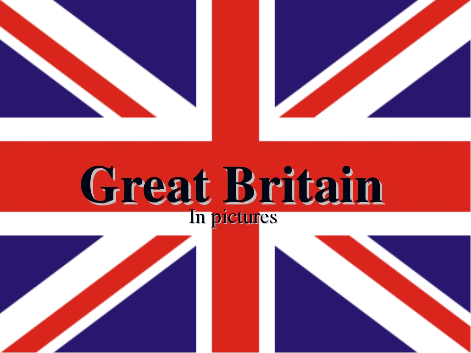 Great Britain In pictures