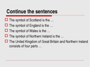 Continue the sentences The symbol of Scotland is the … The symbol of England