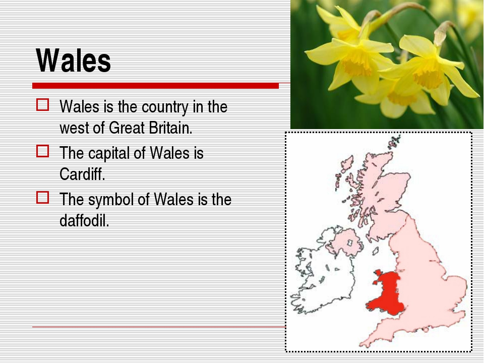 Wales Wales is the country in the west of Great Britain. The capital of Wales...