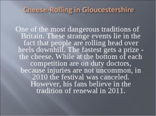 One of the most dangerous traditions of Britain. These strange events lie in