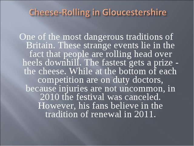 One of the most dangerous traditions of Britain. These strange events lie in...