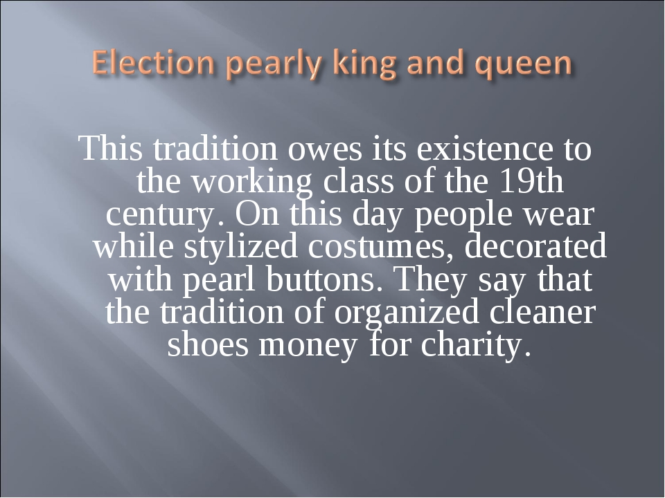 This tradition owes its existence to the working class of the 19th century. O...