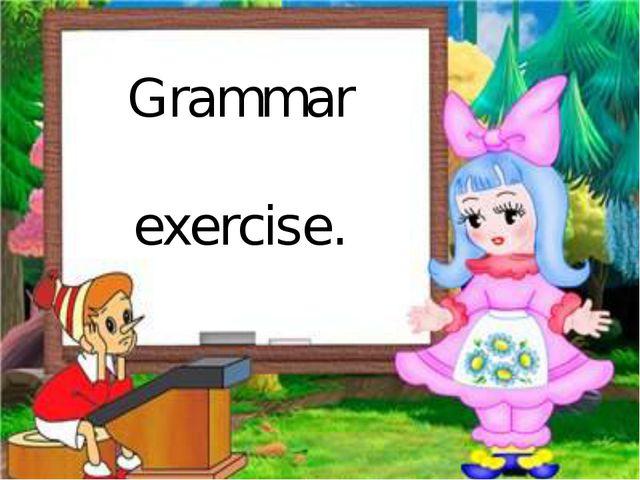 Grammar exercise.