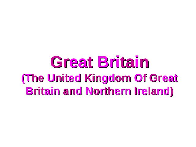 Great Britain (The United Kingdom Of Great Britain and Northern Ireland)