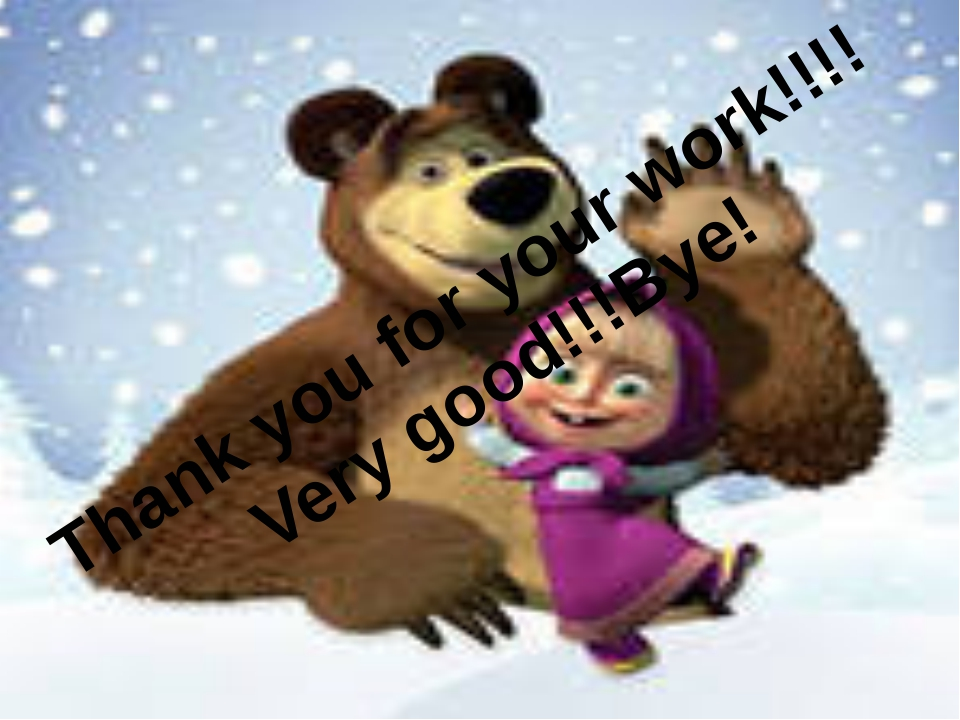 Thank you for your work!!!!Very good!!!Bye!
