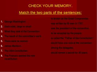 CHECK YOUR MEMORY. Match the two parts of the sentences: George Washington Ea