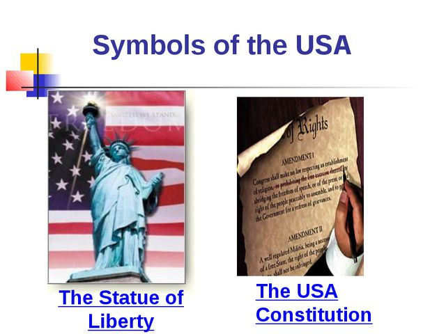 Symbols of the USA The Statue of Liberty The USA Constitution