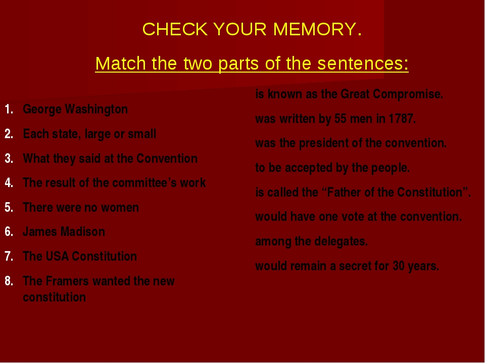 CHECK YOUR MEMORY. Match the two parts of the sentences: George Washington Ea...