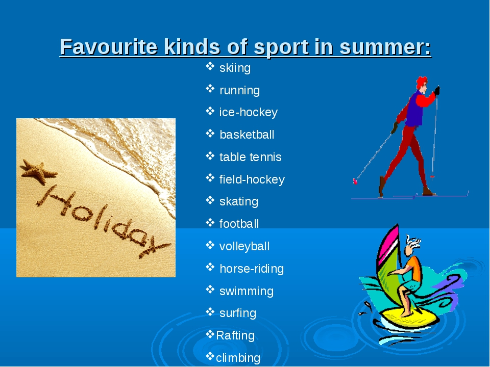 Favourite kinds of sport in summer: skiing running ice-hockey basketball tabl...